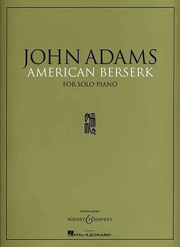 John Adams - American Berserk - Partition - di-arezzo.co.uk