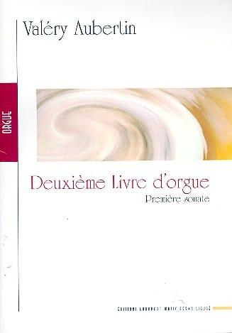 2ème Livre D'orgue. 1ère Sonate - Valéry Aubertin - laflutedepan.com