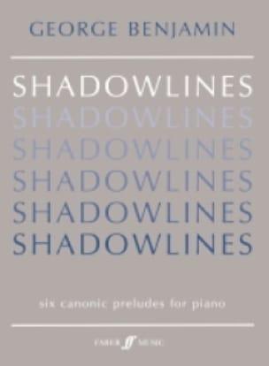 Shadowlines - George Benjamin - Partition - Piano - laflutedepan.com
