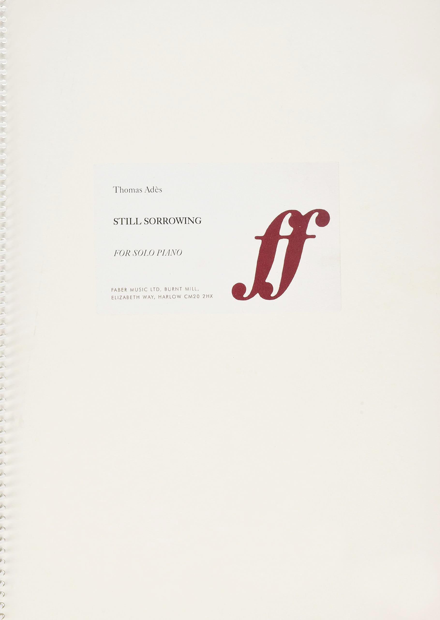Still Sorrowing - Thomas Adès - Partition - Piano - laflutedepan.com