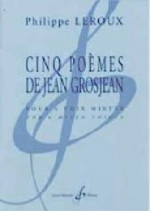 Cinq Poèmes de Jean Grosjean - Philippe Leroux - laflutedepan.com