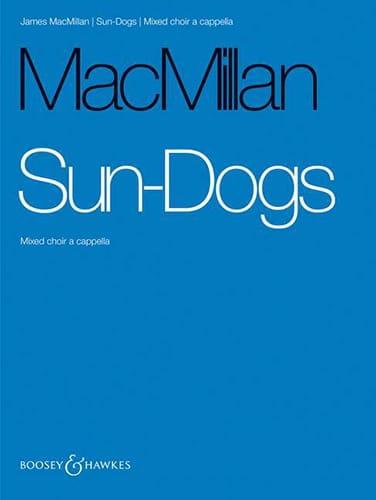 Sun-Dogs - James Macmillan - Partition - Chœur - laflutedepan.com