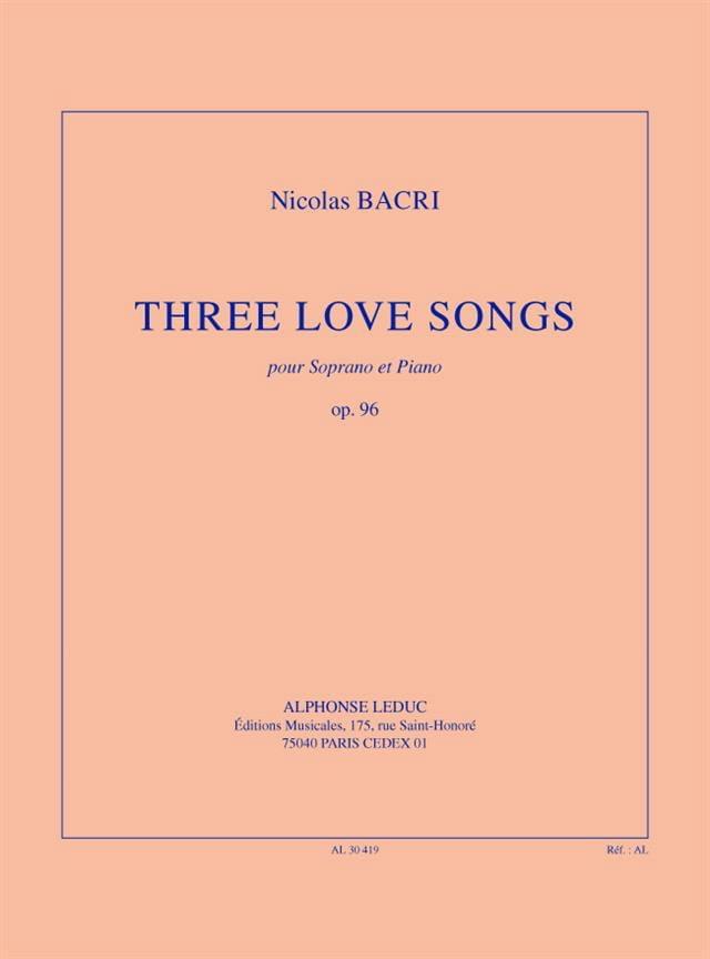 Nicolas Bacri - Three Love Songs Opus 96 - Partition - di-arezzo.com