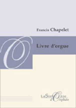 Livre D'orgue - Francis Chapelet - Partition - laflutedepan.com