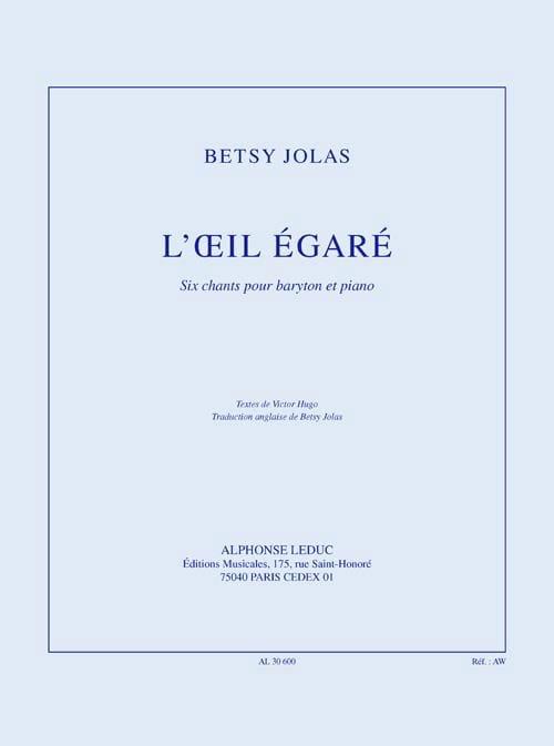 L'oeil Egaré - Betsy Jolas - Partition - Mélodies - laflutedepan.com