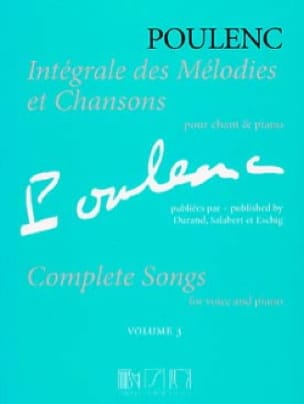 Francis Poulenc - Complete melodies and songs. Volume 3 - Partition - di-arezzo.co.uk