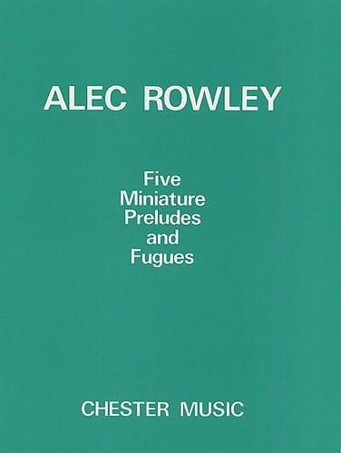 5 miniature preludes et fugues - Alec Rowley - laflutedepan.com