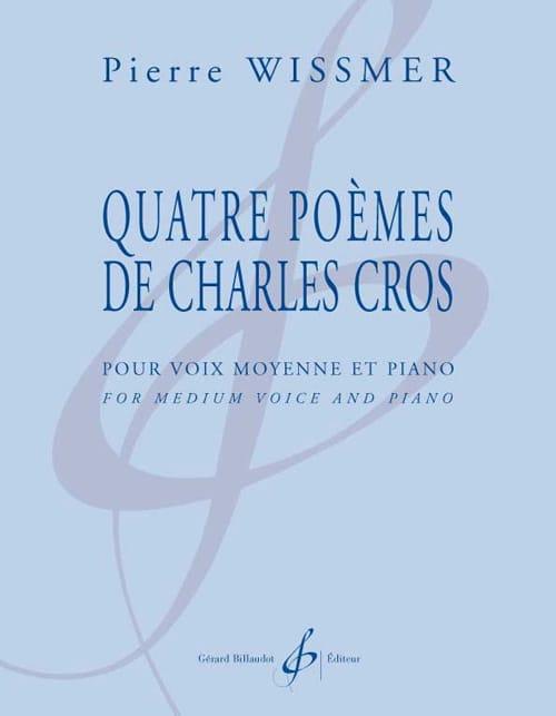 Quatre poèmes de Charles Cros - Pierre Wissmer - laflutedepan.com