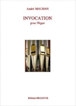 Invocation - André Mauban - Partition - Orgue - laflutedepan.com
