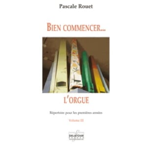Pascale Rouet - Getting started ... the organ - Volume 3 - Partition - di-arezzo.co.uk