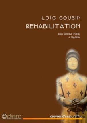 Réhabilitation - Loïc Cousin - Partition - Chœur - laflutedepan.com