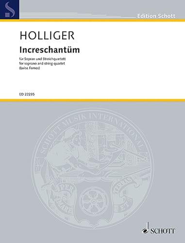 Increschantüm - Heinz Holliger - Partition - laflutedepan.com
