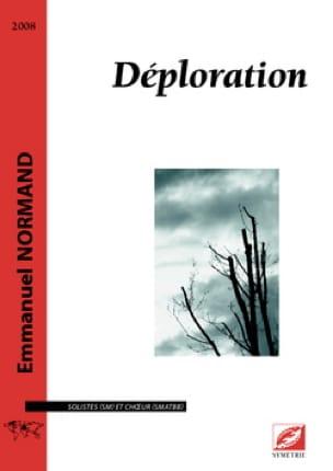 Déploration - Emmanuel Normand - Partition - Chœur - laflutedepan.com