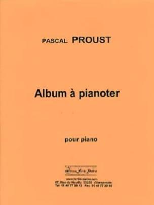 Album à pianoter - Pascal PROUST - Partition - laflutedepan.com