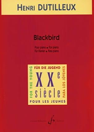 Henri Dutilleux - Blackbird - Partition - di-arezzo.co.uk