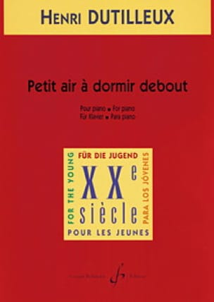 Henri Dutilleux - Small Air To Sleep Standing - Partition - di-arezzo.com