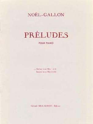 Préludes Volume 1 - Noël-Gallon - Partition - Piano - laflutedepan.com