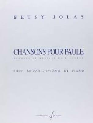Chansons Pour Paule - Betsy Jolas - Partition - laflutedepan.com