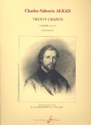 30 Chants Volume 3 Opus 65 - ALKAN - Partition - laflutedepan.com