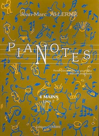 Jean-Marc Allerme - Pianotes 4 Hands Book 2 - Partition - di-arezzo.com