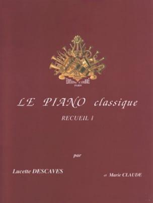 Lucette Descaves - The Classical Piano Volume 1 - Partition - di-arezzo.co.uk