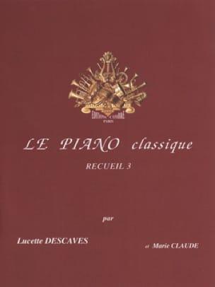 Le Piano Classique Volume 3 - Lucette Descaves - laflutedepan.com