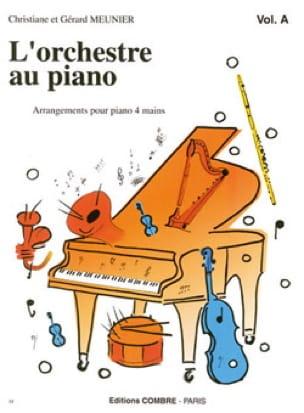 Meunier Gérard / Meunier Christiane - The orchestra Au Piano Volume A - Partition - di-arezzo.co.uk