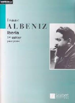 Isaac Albeniz - Iberia. Volume 1 - Partition - di-arezzo.fr