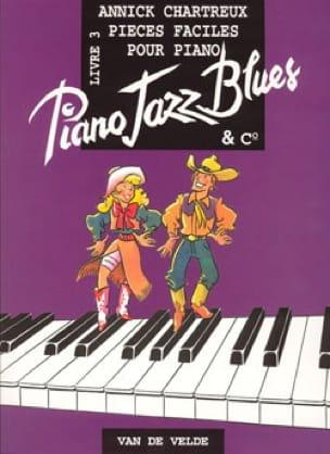 Annick Chartreux - Piano, Jazz, Blues And Co Volume 3 - Partition - di-arezzo.com
