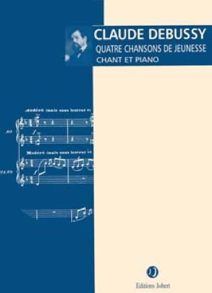 DEBUSSY - 4 canciones juveniles - Partition - di-arezzo.es