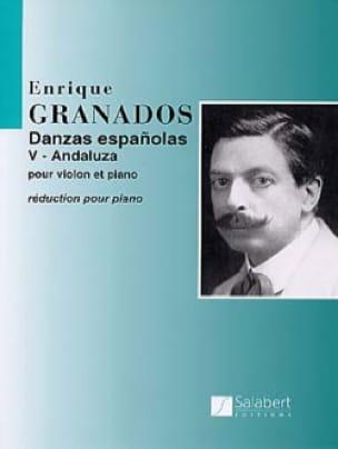 Enrique Granados - ANDALUZA: Spanish Dance N ° 5 - Partition - di-arezzo.co.uk