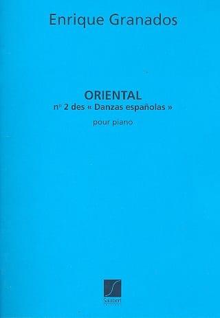 Enrique Granados - Oriental, N ° 2 of the Spanish Dances. - Partition - di-arezzo.co.uk