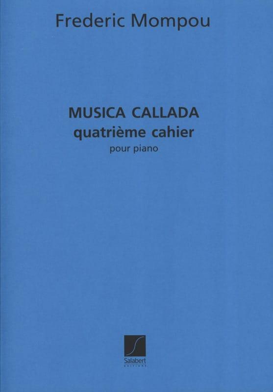 Musica Callada. Cahier 4 - Federico Mompou - laflutedepan.com