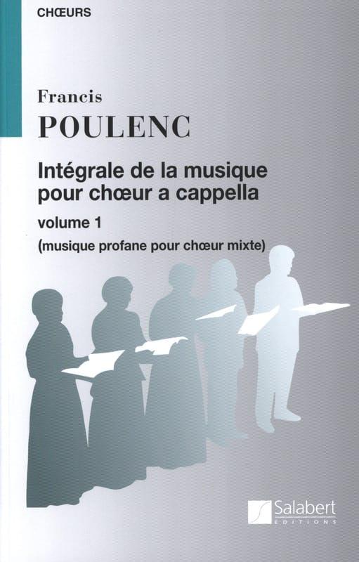 Francis Poulenc - Intégrale de la Musique Chorale A Cappella. Volume 1 - Partition - di-arezzo.fr