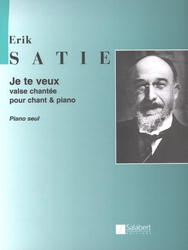 Erik Satie - Je te Veux Valse (Piano solo) - Partition - di-arezzo.com
