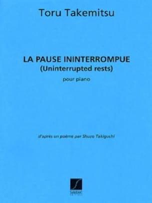 Pause Ininterrompue - TAKEMITSU - Partition - Piano - laflutedepan.com