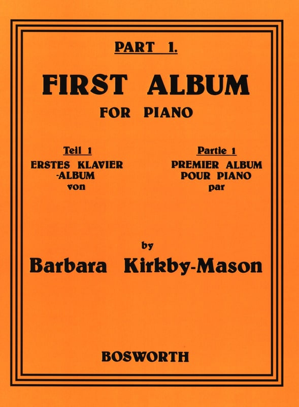 Barbara Kirkby-Mason - First Album For Piano Part 1 - Partition - di-arezzo.co.uk