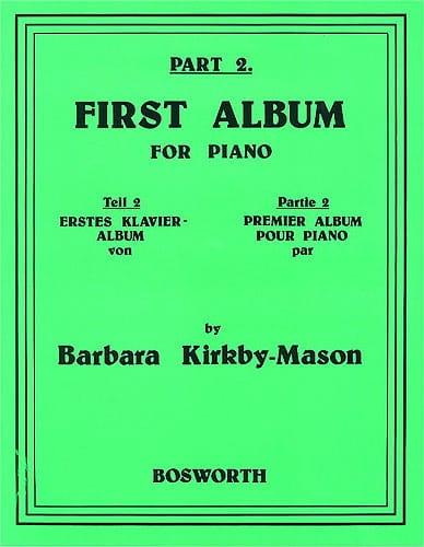 Barbara Kirkby-Mason - First Album For Piano Part 2 - Partition - di-arezzo.com