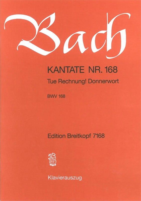 Cantate 168 Tue Rechnung ! Donnerwort - BACH - laflutedepan.com