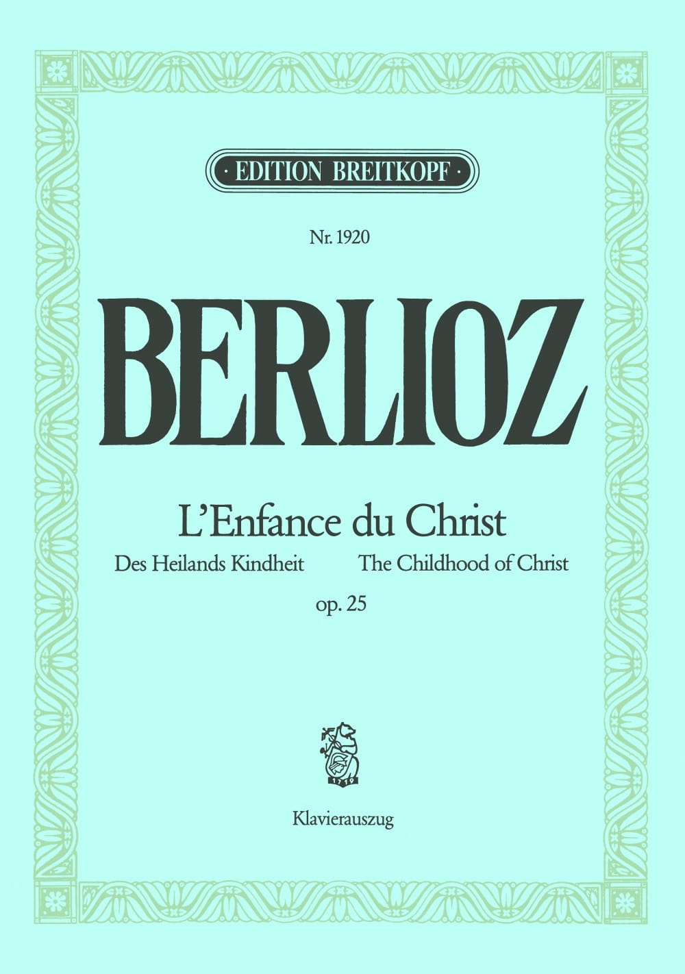 BERLIOZ - The Childhood Of Christ Opus 25 - Partition - di-arezzo.co.uk