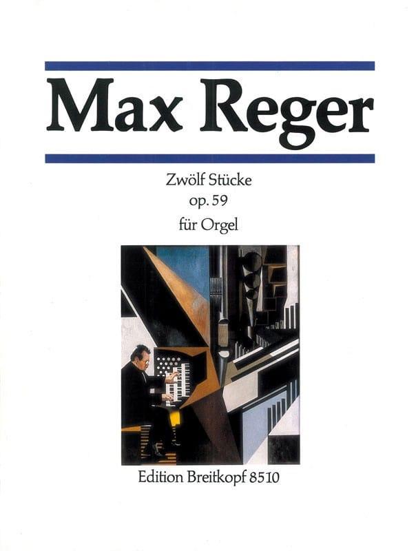 12 Stücke Opus 59 - Max Reger - Partition - Orgue - laflutedepan.com