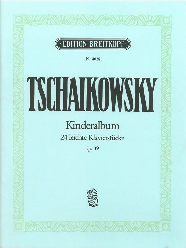 TCHAIKOWSKY - Kinderalbum Opus 39 - Partition - di-arezzo.co.uk