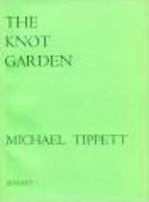 Michael Tippett - The Knot Garden - Partition - di-arezzo.co.uk