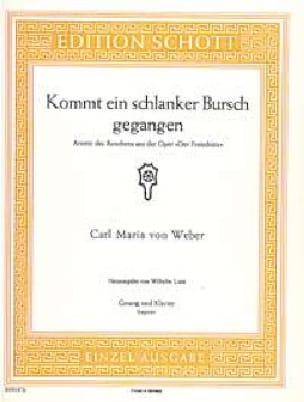 Carl Maria von Weber - Kommt Ein Schlanker Bursch Gegangen. Der Freischütz - Partition - di-arezzo.com