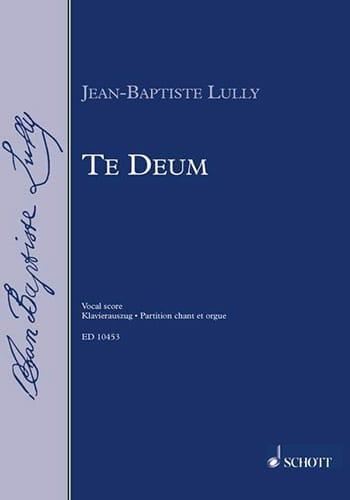 Te Deum - LULLY - Partition - Chœur - laflutedepan.com