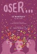 Oser... Le Baroque Partition Chœur - laflutedepan.com