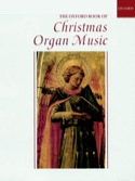 The Oxford Book Of Christmas Organ Music - laflutedepan.com