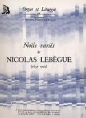 Noëls variés Nicolas Lebègue Partition Orgue - laflutedepan.com