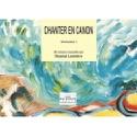 Chanter En Canon Volume 1 Partition Chœur - laflutedepan.com