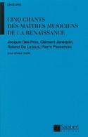 5 Chants des Maîtres Musiciens De la Renaissance laflutedepan.com